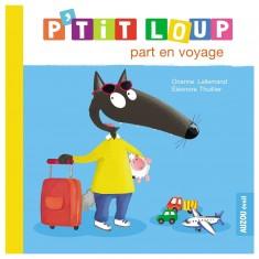 Livre d'éveil : P'tit Loup part en voyage