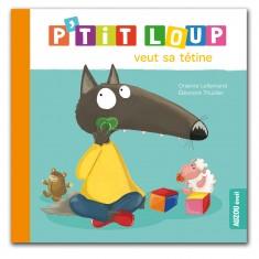 Livre d'éveil : P'tit Loup veut sa tétine