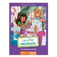 Livre Les p'tites créatrices : Le concours de Paola