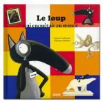Livre Mes P'tits Albums : Le Loup qui enquêtait au musée