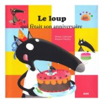 Livre Mes P'tits Albums : Le Loup qui fêtait son anniversaire