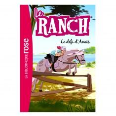 La bibliothèque rose : Le ranch: Tome 11 : Le défi d'Anaïs