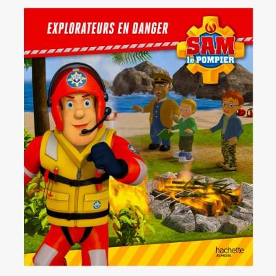 Livre illustr sam le pompier explorateurs en danger jeux et jouets hachette jeunesse - Bateau sam le pompier ...