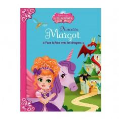 Livre Il était une fois les Princesses : Princesse Margot : Face à face avec les dragons
