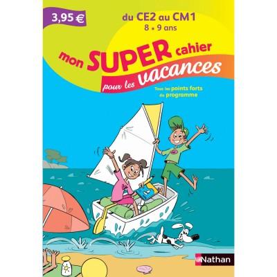 Nathan Cahier de vacances Primaire : Du CE2 AU CM1 Mon super cahier pour les vacances