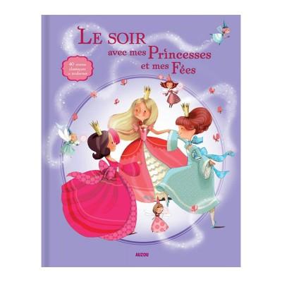 Editions Auzou Livre de contes : Le soir avec mes Princesses et mes Fées