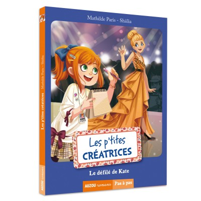 Editions Auzou livre les p'tites créatrices : le défilé de kate
