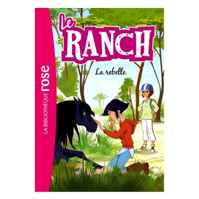Hachette jeunesse La bibliothèque rose : Le ranch: Tome 12 : La rebelle