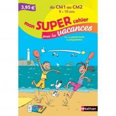 Cahier de vacances Primaire : Du CM1 au CM2 Mon super cahier pour les vacances