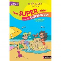 Cahier de vacances Primaire : Du CP au CE1 Mon super cahier pour les vacances