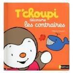 Livre éducatif : T'choupi découvre les contraires