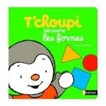 Livre éducatif : T'choupi découvre les formes