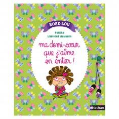 Livre Rose-Lou : Ma demi-soeur que j'aime en entier !