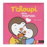 Livre T'choupi aime Maman