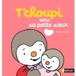 Livre T'choupi aime sa petite soeur