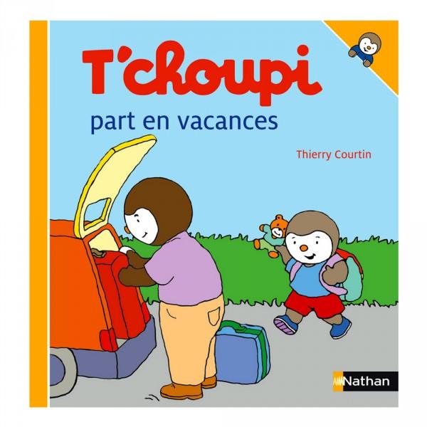 Livre T Choupi Part En Vacances Jeux Et Jouets Nathan