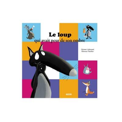 Livre Album Le Loup Qui Avait Peur De Son Ombre De Editions Auzou