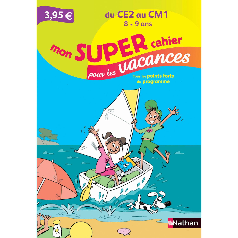 Cahier de vacances Primaire : Du CE2 AU CM1 Mon super cahier pour les vacances