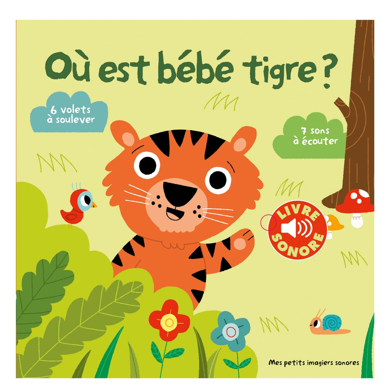 Livre Sonore Ou Est Bebe Tigre