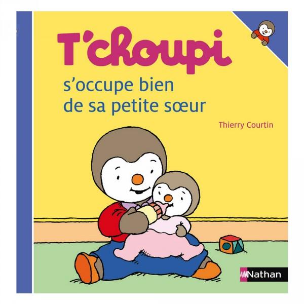 Livre T Choupi S Occupe Bien De Sa Petite Soeur